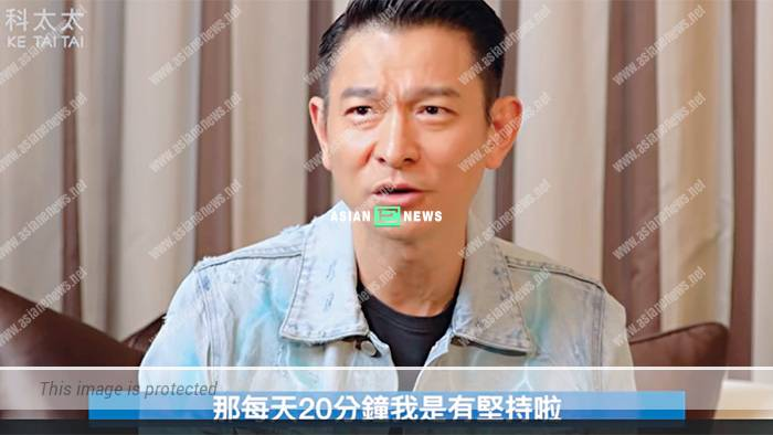 Andy Lau reveals his daily routine and method of maintaining his youth