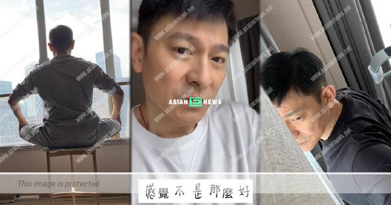 Andy Lau feels uncomfortable during the quarantine period in China